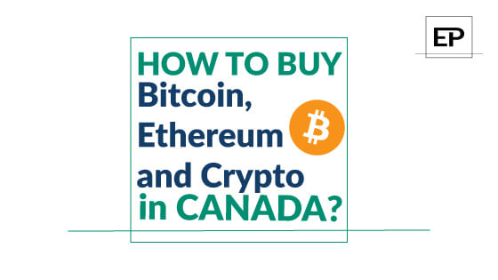 How to buy Bitcoin, Ethereum and crypto in Canada?