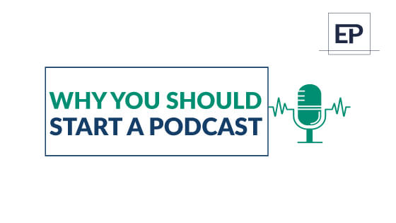 why you should start a podcast by emanuel p