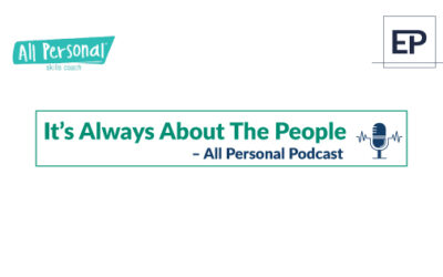 It's Always About the People – All Personal Podcast