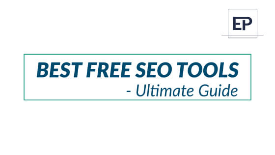 33 Best FREE SEO Tools – Ultimate Guide 2021